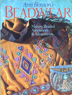 Ann Benson's Beadwear: Making Beaded Accessories & Adornments