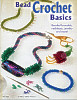 Bead Crochet Basics: Beaded Bracelets, Necklaces, Jewelry & More