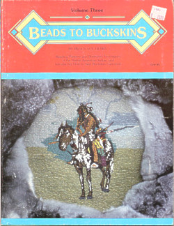 Beads To Buckskins, Volume Three