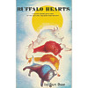 Buffalo Hearts: A Native American's View of His Culture, Religion and History