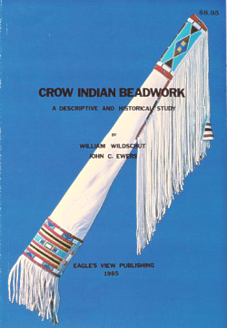 Crow Indian Beadwork: a Descriptive and Historical Study