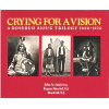 Crying for a Vision: a Rosebud Sioux Trilogy 1886-1976
