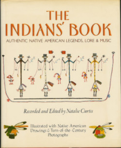 The Indian's Book: Authentic Native American Legends, Lore & Music