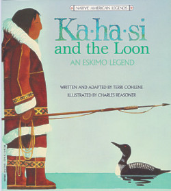 Ka-ha-si and the Loon:�an Eskimo Legend