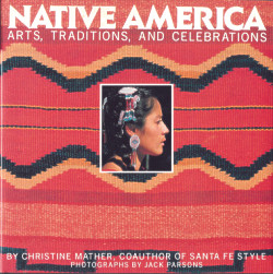 Native America: Arts, Traditions and Celebrations