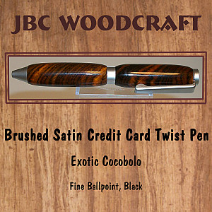 Exotic Cocobolo, Brushed Satin Credit Card Twist Pen ~ JBC Woodcraft®
