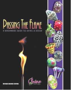 Passing The Flame, A Beadmakers Guide to Detail & Design: Corina Tettinger