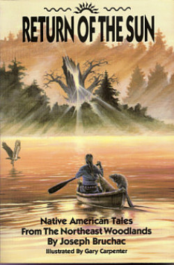 Return of the Sun; Native American Tales from the Northeast Woodlands