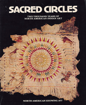 Sacred Circles: Two Thousand Years of North American Indian Art