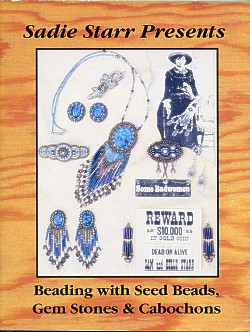 Sadie Starr Presents: Beading with Seed Beads, Gem Stones & Cabochons