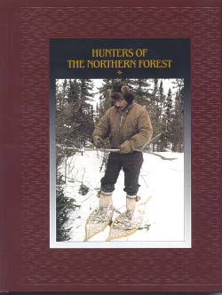 The American Indians: HUNTERS OF THE NORTHERN FOREST (Time-Life Books Series)