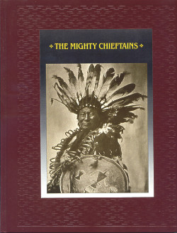 The American Indians: THE MIGHTY CHIEFTAINS (Time-Life Books Series)